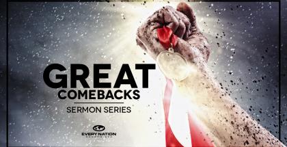 Great Comebacks Sermon Series
