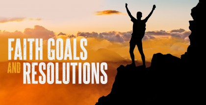 Faith Goals and Resolutions