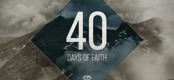 40 Days of Faith Sermon Series