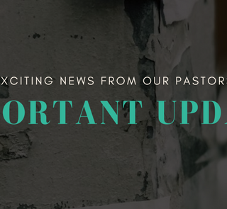 Important Update From Our Pastors