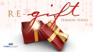 Re-Gift Sermon Series