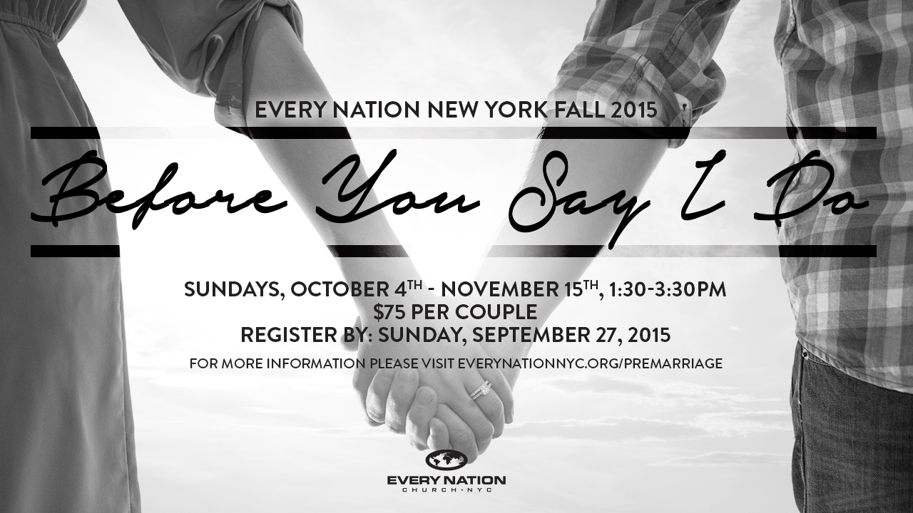 BeforeYouSayIDo PreMarriage Class at Every Nation NYC Church
