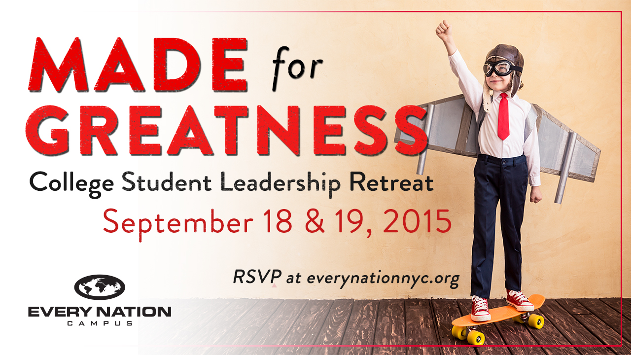 Made For Greatness Student Leadership Retreat at Every Nation NYC