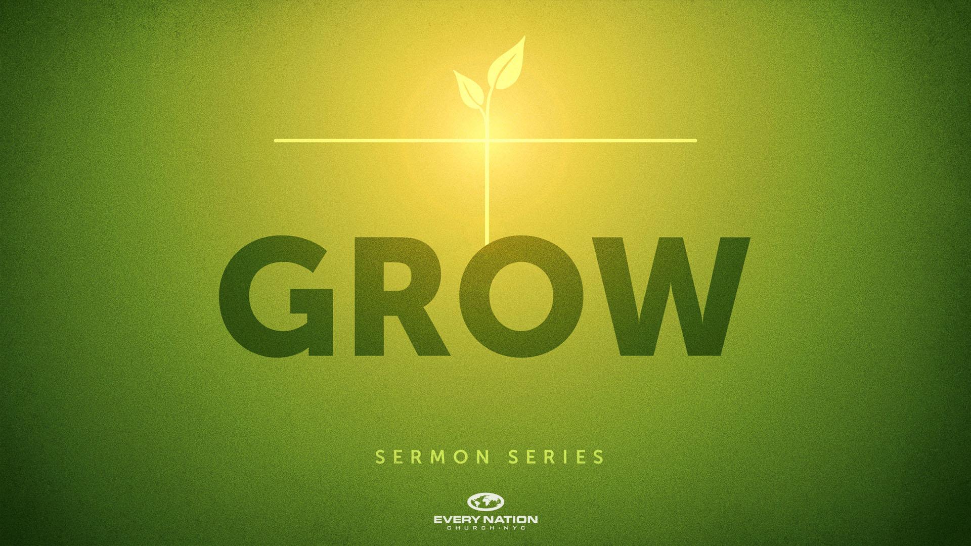 Grow Sermon Series