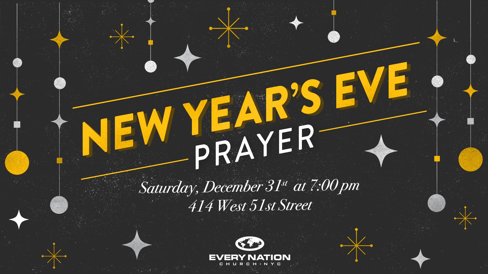 New Years Eve Prayer | - Every Nation Church, New York