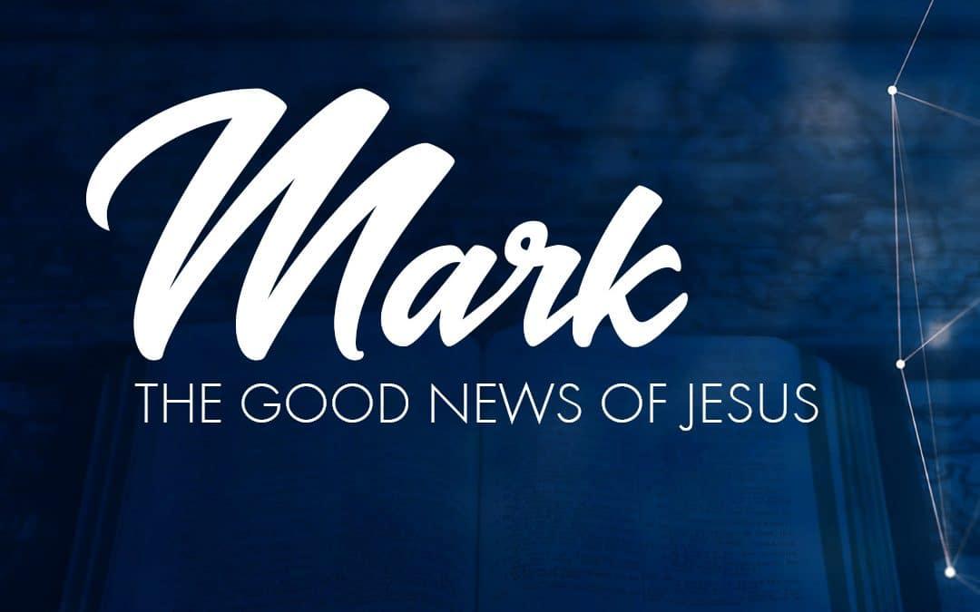Mark: The Good News of Jesus